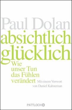 Absichtlich glücklich - Dolan, Paul