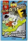 Himmel, Furz und Wolkenbruch! / Olchi-Detektive Bd.19