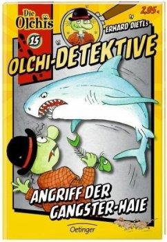 Angriff der Gangster-Haie / Olchi-Detektive Bd.15 - Dietl, Erhard; Iland-Olschewski, Barbara