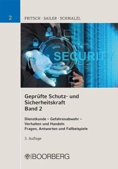 Geprüfte Schutz- und Sicherheitskraft. Band 02 - Fritsch, Josef;Sailer, Bartholomäus;Schmalzl, Hans Peter