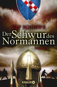 Der Schwur des Normannen / Normannensaga Bd.3 - Schiewe, Ulf
