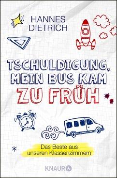 Tschuldigung, mein Bus kam zu früh - Dietrich, Hannes