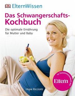 ElternWissen. Das Schwangerschafts-Kochbuch - Ricciotti, Hope