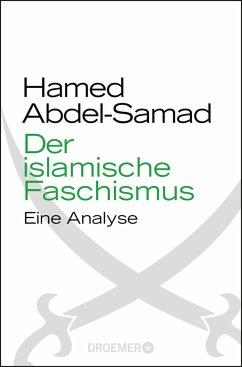 Der islamische Faschismus - Abdel-Samad, Hamed