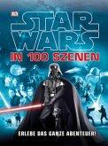 Star Wars (TM) in 100 Szenen - Erlebe das ganze Abenteuer!