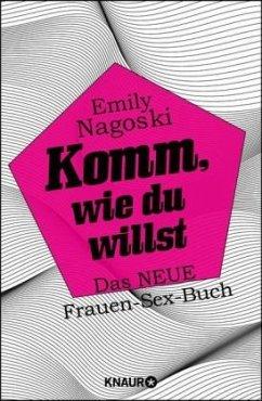 Komm, wie du willst - Nagoski, Emily