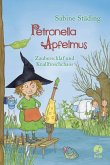Zauberschlaf und Knallfroschchaos / Petronella Apfelmus Bd.2
