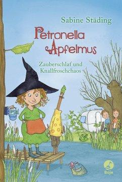 Zauberschlaf und Knallfroschchaos / Petronella Apfelmus Bd.2 - Städing, Sabine