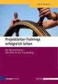 Projektleiter-Trainings erfolgreich leiten