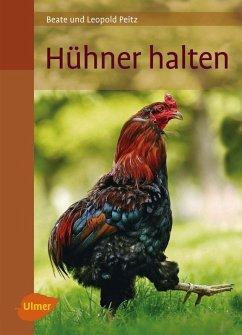 Hühner halten (eBook, PDF) - Beate und Leopold Peitz
