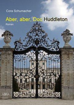 Aber, aber, Doc Huddleton (eBook, ePUB) - Schumacher, Cora