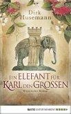 Ein Elefant für Karl den Großen (eBook, ePUB)