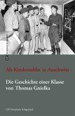 Als Kindersoldat in Auschwitz. Die Geschichte einer Klasse (eBook, ePUB)