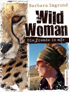 Wild Woman (eBook, ePUB) - Imgrund, Barbara