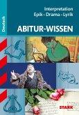 STARK Abitur-Wissen - Deutsch Interpretation Epik - Drama - Lyrik