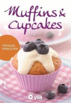 Muffins & Cupcakes - Trendige Minikuchen - Martins, Isabel