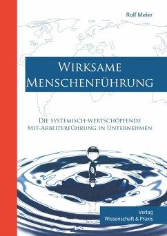 Wirksame Menschenführung - Meier, Rolf