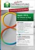 DIE.ANLEITUNG - Sonderausgabe für iOS 8 . iPhone und iPad