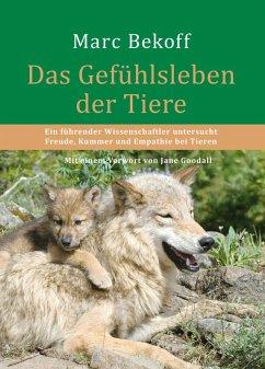 Das Gefühlsleben der Tiere (eBook, ePUB) - Bekoff, Marc