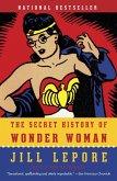 The Secret History of Wonder Woman (eBook, ePUB)
