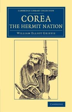 Corea, the Hermit Nation - Griffis, William Elliot