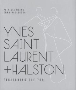 Yves Saint Laurent + Halston - Mears, Patricia; McClendon, Emma