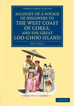 Account of a Voyage of Discovery to the West Coast of Corea, and the Great Loo-Choo Island - Hall, Basil