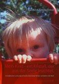 Mein Kind - ein Kristall, der aus der Seele leuchtet.