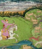 Sultans of Deccan India, 1500-1700 - Opulence and Fantasy