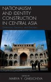 Nationalism and Identity Construction in Central Asia