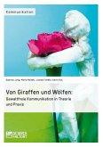 Von Giraffen und Wölfen: Gewaltfreie Kommunikation in Theorie und Praxis (eBook, PDF)