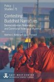 Contesting Buddhist Narratives: Democratization, Nationalism, and Communal Violence in Myanmar