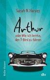 Arthur oder Wie ich lernte, den T-Bird zu fahren