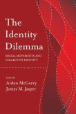 The Identity Dilemma: Social Movements and Collective Identity