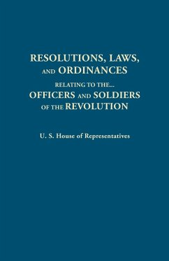 Resolutions, Laws, and Ordinances, Relating to the pay, half pay, commutation of half pay, bounty lands, and other promises made by Congress to the officers and soldiers of the Revolution, to the settlement of the accounts between the U.S. and the several