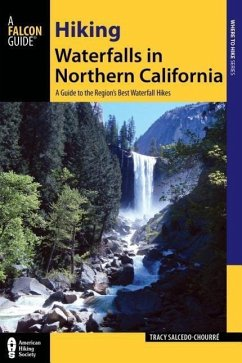 Hiking Waterfalls in Northern California: A Guide to the Region's Best Waterfall Hikes - Salcedo, Tracy