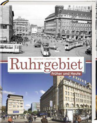 Das Ruhrgebiet früher und heute - Kuhl, Miriam; Haufs, Albert
