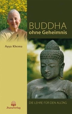Buddha ohne Geheimnis - Khema, Ayya