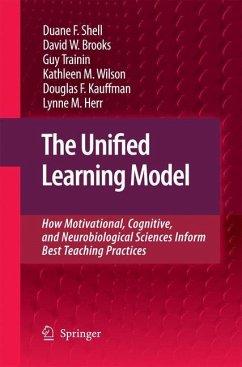The Unified Learning Model - Shell, Duane F.;Brooks, David W.;Trainin, Guy