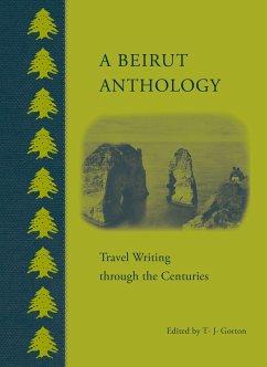 A Beirut Anthology - Gorton, T. J.
