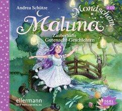 Zauberhafte Gutenacht-Geschichten / Maluna Mondschein Bd.3 (2 Audio-CDs) - Schütze, Andrea