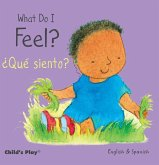 What Do I Feel? / Que Siento?