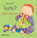 What Do I Taste? / ¿qué Saboreo?