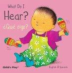 What Do I Hear? / ¿qué Oigo?
