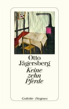 Keine zehn Pferde - Jägersberg, Otto