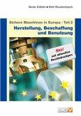 Sichere Maschinen in Europa - Teil 2 - Herstellung, Beschaffung und Benutzung