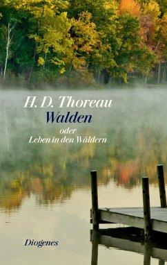 Walden oder Leben in den Wäldern - Thoreau, Henry David