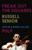 Freak Out the Squares, My Life in a Band Called Pulp