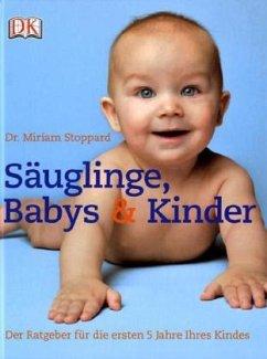 Säuglinge, Babys & Kinder (Mängelexemplar) - Stoppard, Miriam