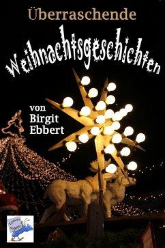 Überraschende Weihnachtsgeschichten (eBook, ePUB) - Ebbert, Birgit